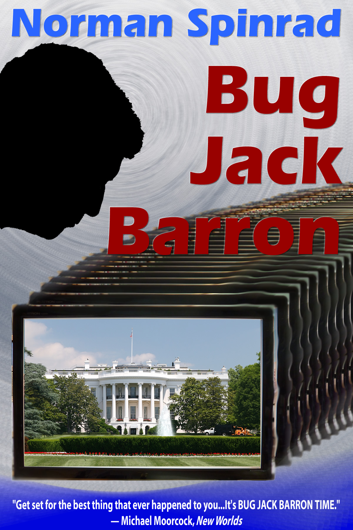 Bug Jack Barron, by Norman Spinrad