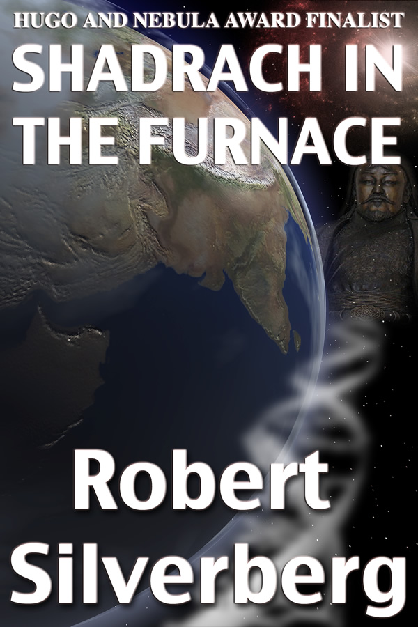 Shadrach in the Furnace, by Robert Silverberg