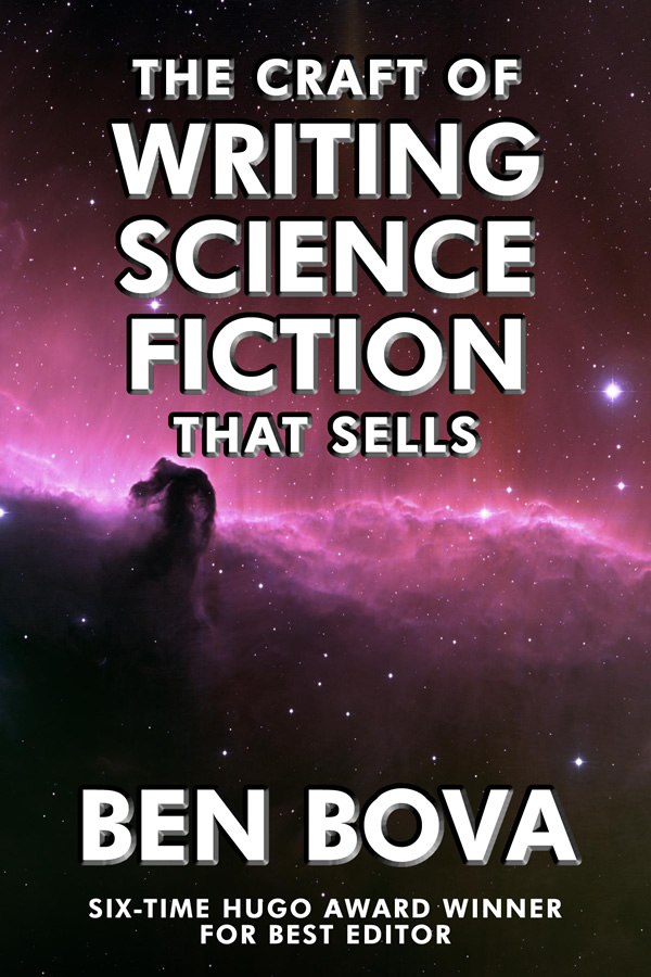 The Craft of Writing Science Fiction that Sells, by Ben Bova