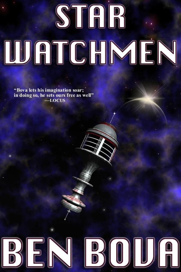 Star Watchmen, by Ben Bova