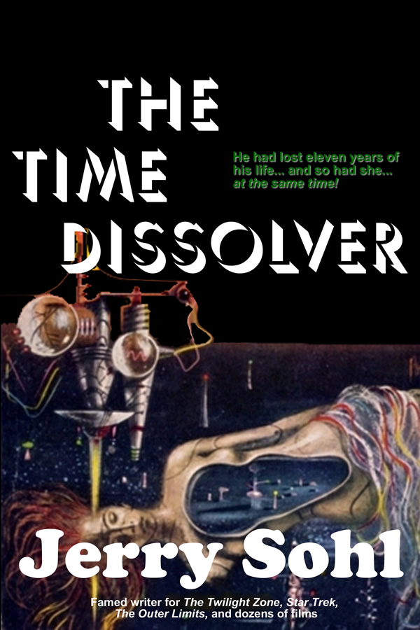 The Time Dissolver, by Jerry Sohl