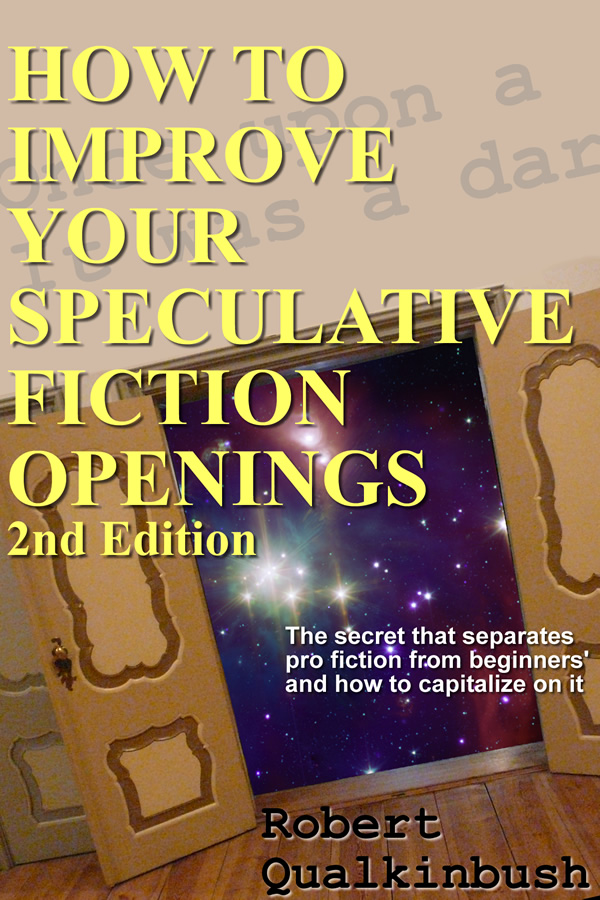 How To Improve Your Speculative Fiction Openings, by Robert Qualkinbush