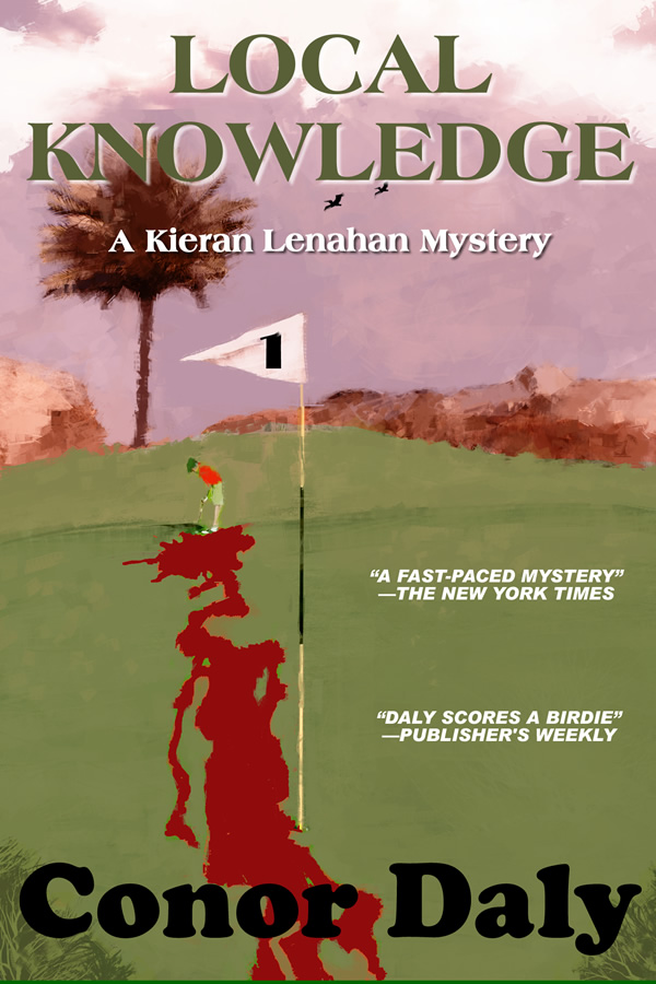 Local Knowledge (A Kieran Lenahan Mystery), by Conor Daly