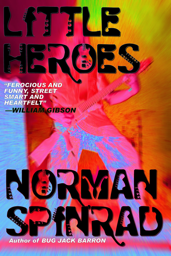 Little Heroes, by Norman Spinrad - from ReAnimus Press - ?