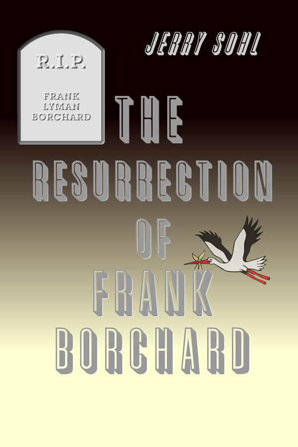 The Resurrection of Frank Borchard, by Jerry Sohl