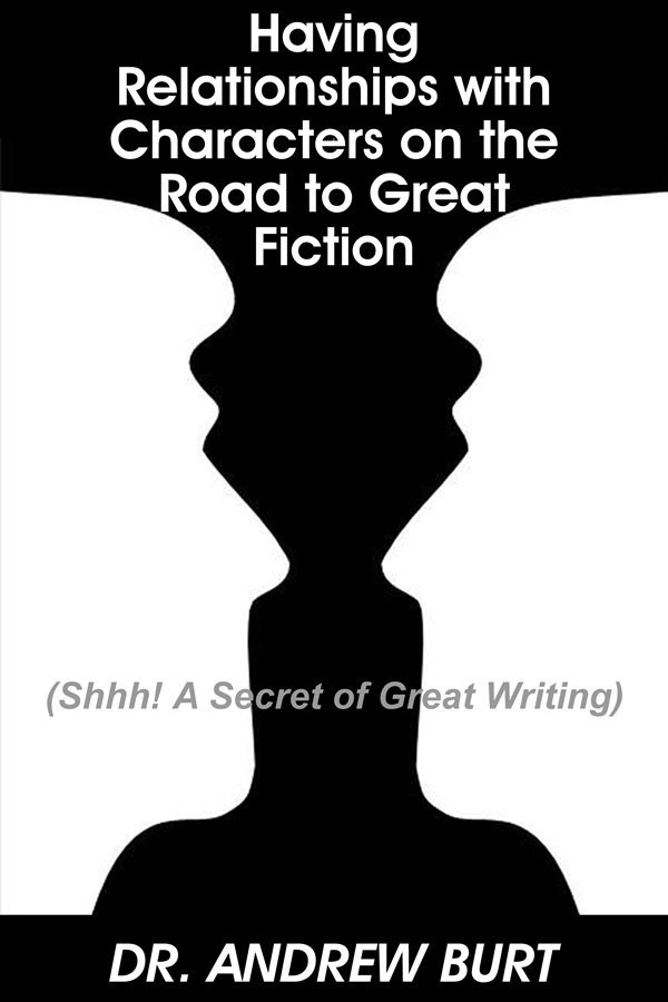 Having Relationships With Characters on the Road to Great Fiction, by Andrew Burt