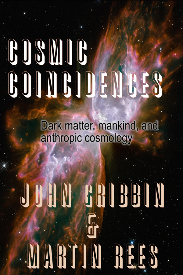 Cosmic Coincidences, by John Gribbin and Martin Rees