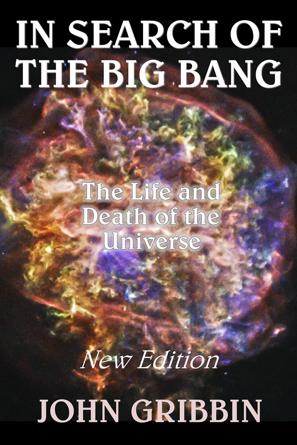 In Search of the Big Bang, by John Gribbin