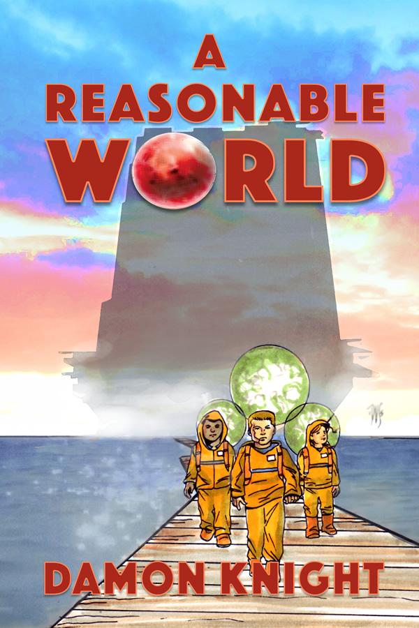 A Reasonable World, by Damon Knight