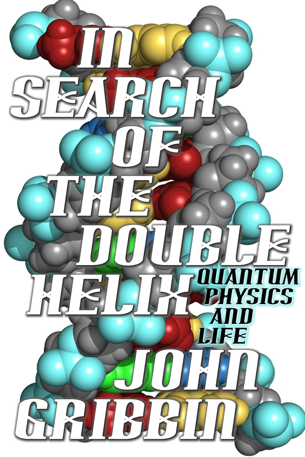 In Search of the Double Helix, by John Gribbin