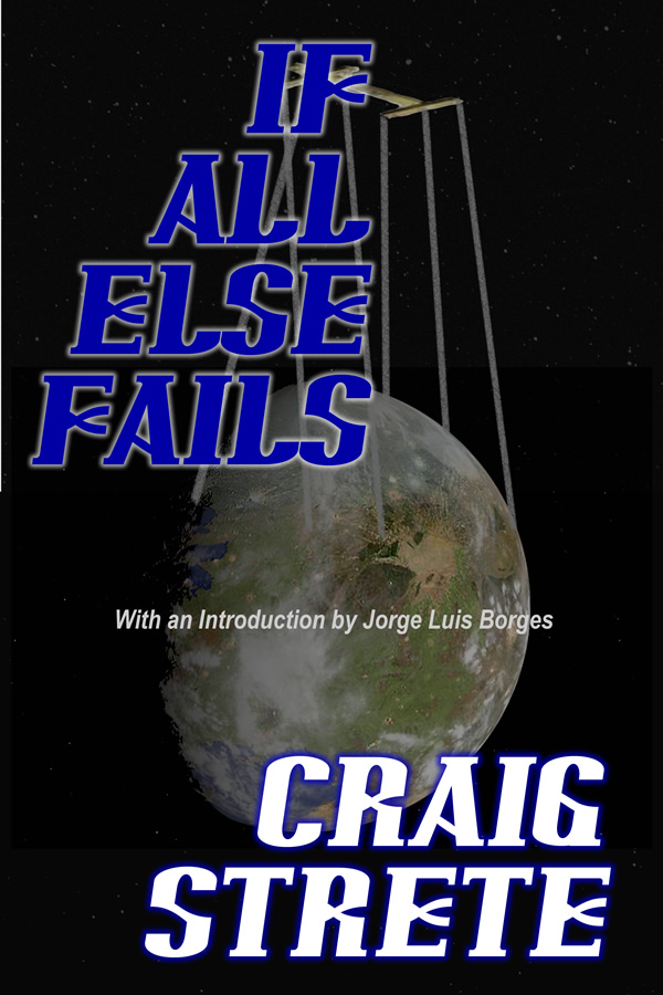 If All Else Fails, by Craig Strete