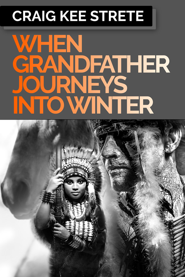When Grandfather Journeys Into Winter, by Craig Strete