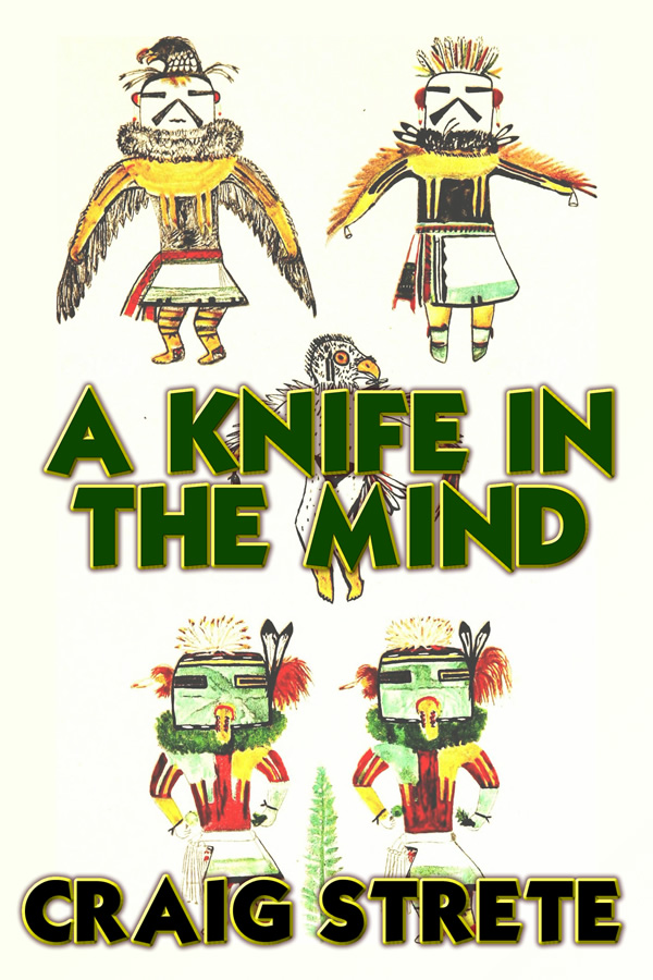 A Knife In The Mind, by Craig Strete