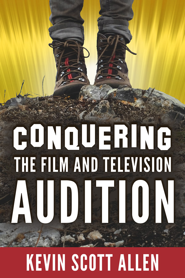 Conquering the Film and Television Audition, by Kevin Scott Allen