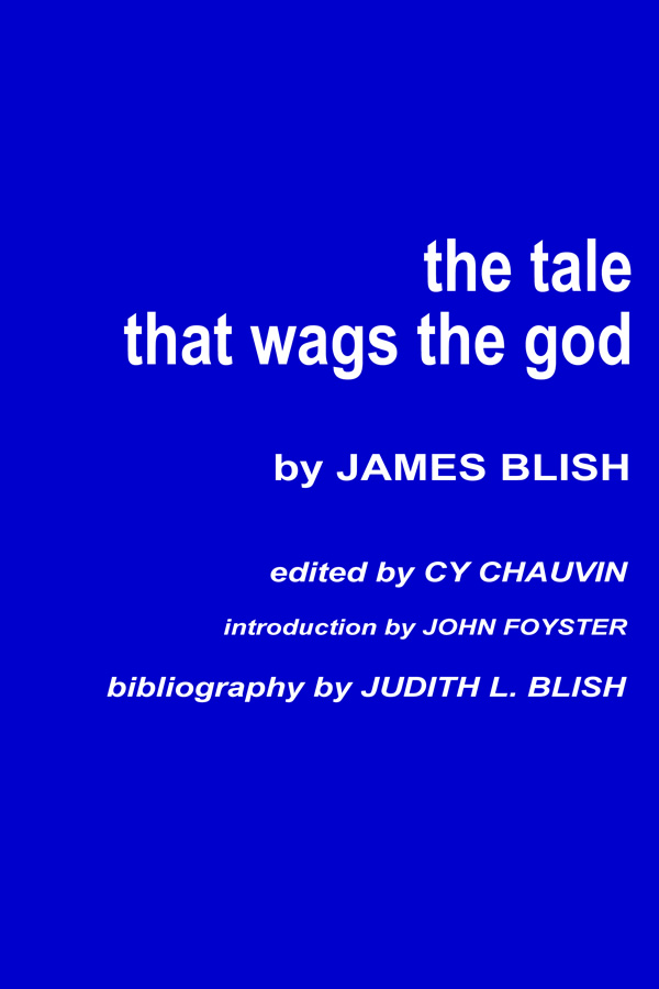 The Tale that Wags the God, by James Blish
