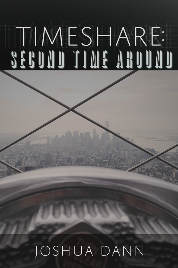 Timeshare: Second Time Around, by Joshua Dann