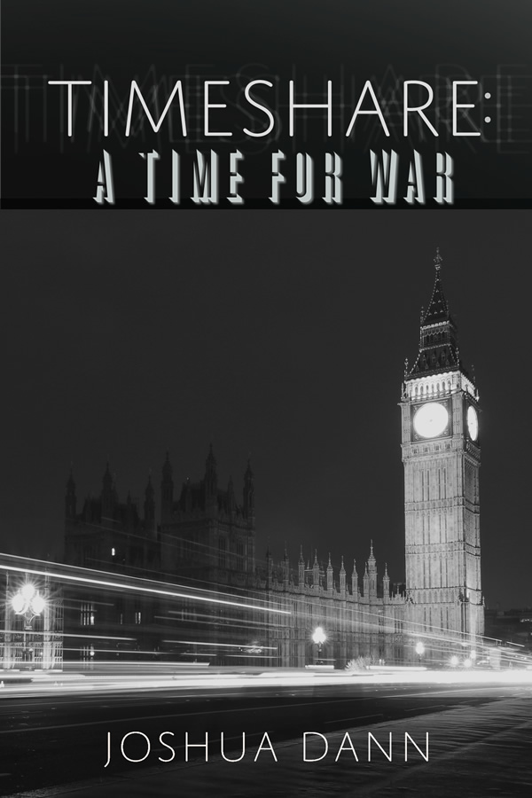Timeshare: A Time for War, by Joshua Dann