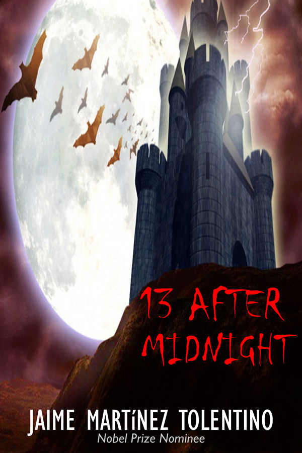 13 After Midnight, by Jaime Martinez Tolentino