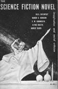 The Science Fiction Novel, by Basil Davenport, Robert A. Heinlein, C. M. Kornbluth, Alfred Bester, and Robert Bloch