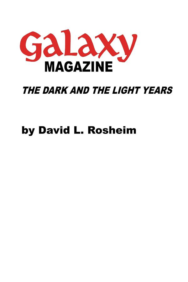 Galaxy Magazine: The Dark and the Light Years, by David L. Rosheim