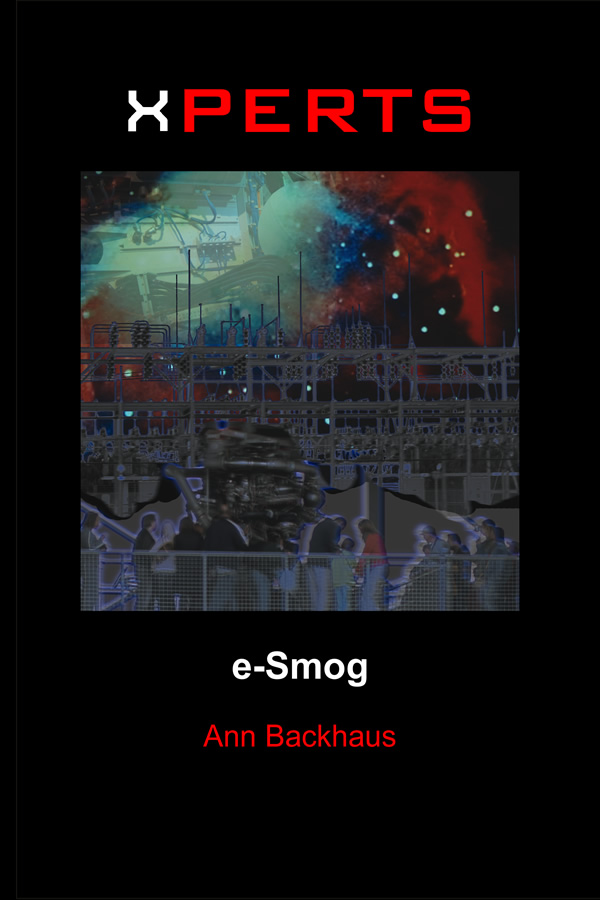 XPERTS: E-Smog, by Ann Backhaus with Hermann Maurer