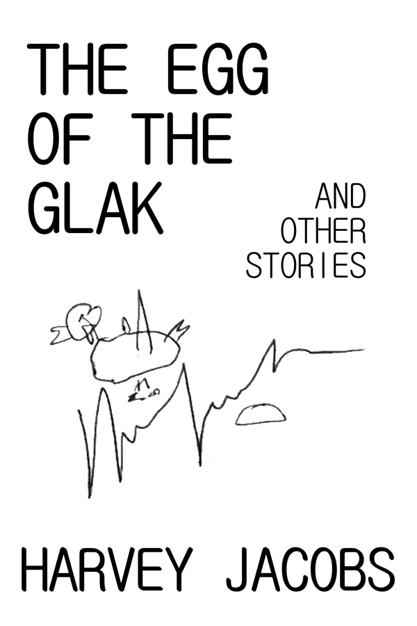 The Egg of the Glak, by Harvey Jacobs