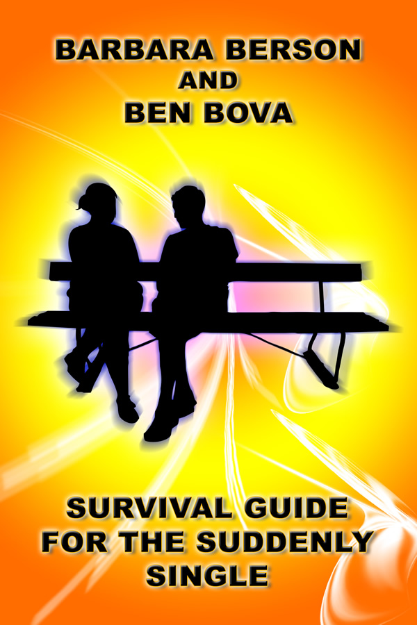 Survival Guide for the Suddenly Single, by Barbara Berson and Ben Bova