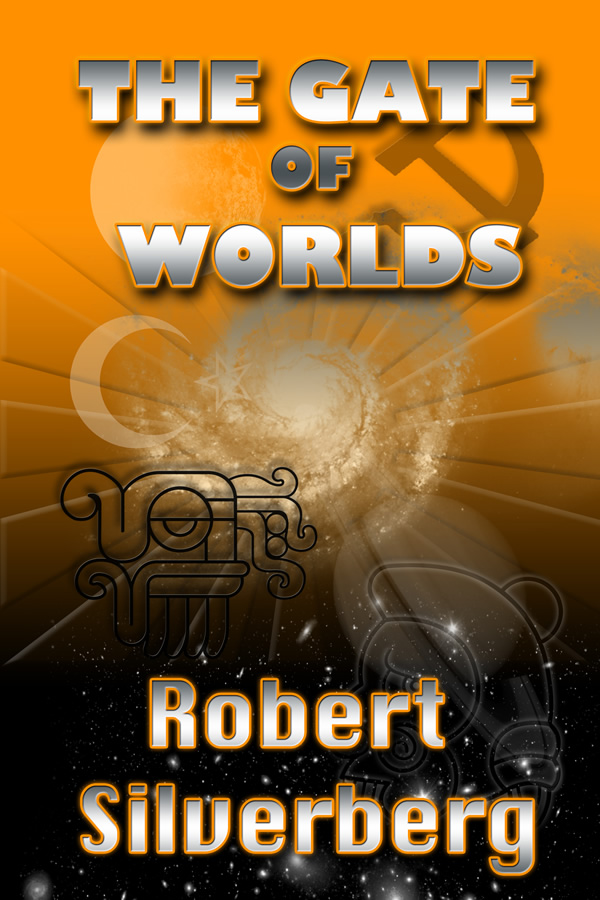 The Gate of Worlds, by Robert Silverberg