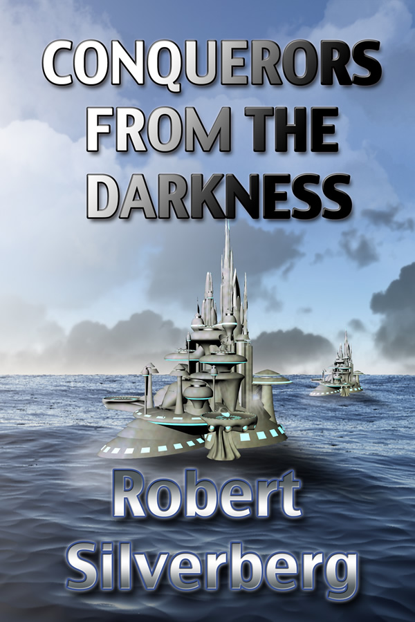 Conquerors from the Darkness, by Robert Silverberg