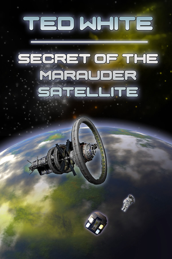 Secret of the Marauder Satellite, by Ted White