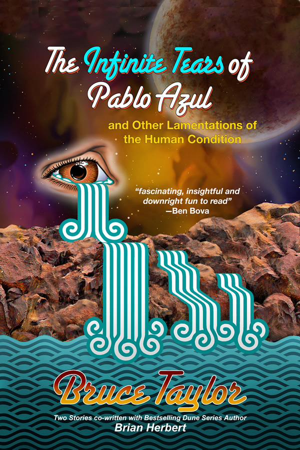 The Infinite Tears of Pablo Azul, by Bruce Taylor