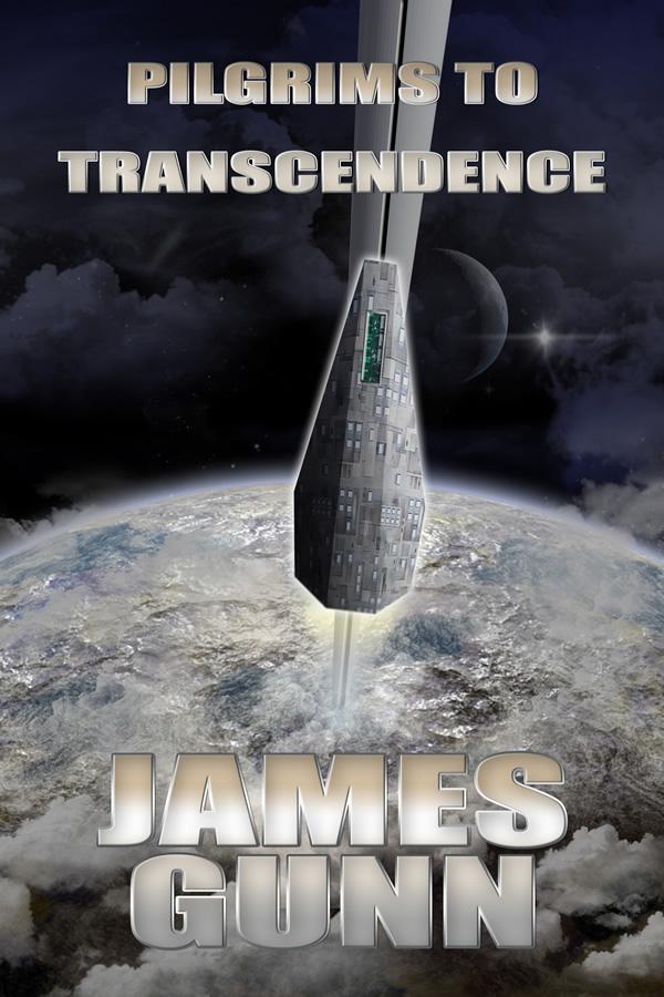Pilgrims to Transcendence, by James Gunn
