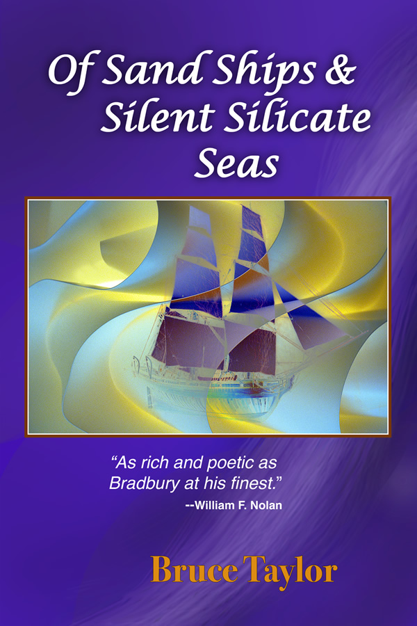 Of Sand Ships & Silent Silicate Seas, by Bruce Taylor