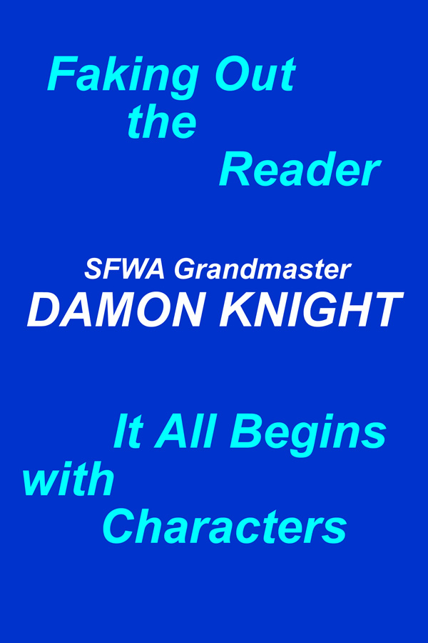 Faking Out the Reader & It All Begins with Characters, by Damon Knight